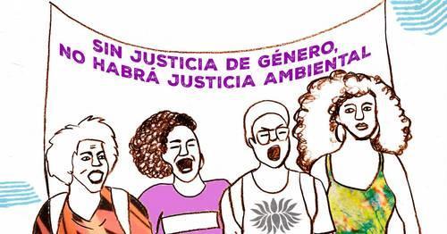 Sin justicia de género no habrá justicia ambiental